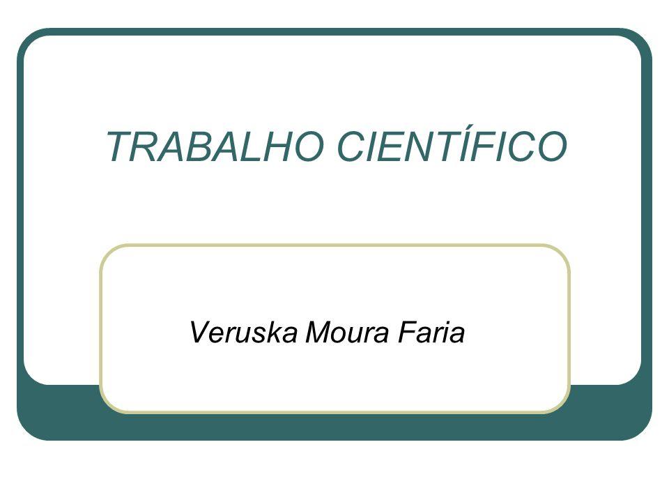 TRABALHO CIENTÍFICO Veruska Moura Faria