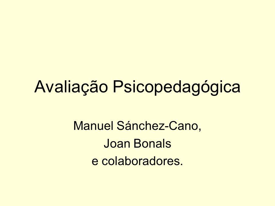 Avaliação Psicopedagógica Manuel Sánchez-Cano, Joan Bonals e colaboradores.