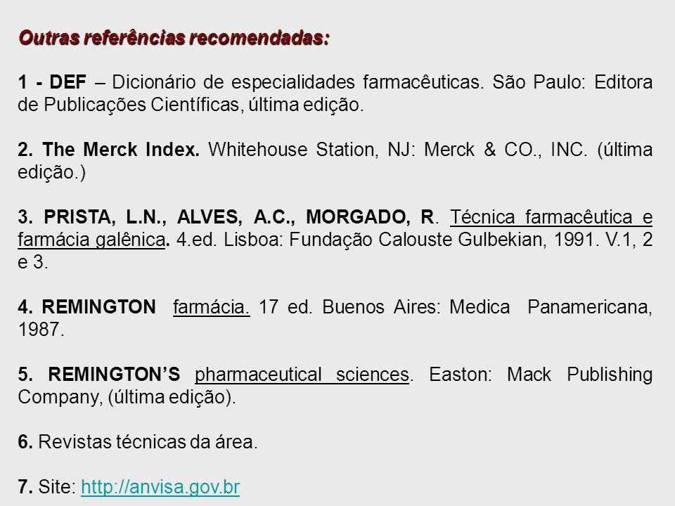 Outras referências recomendadas: 1 - DEF – Dicionário de especialidades farmacêuticas.