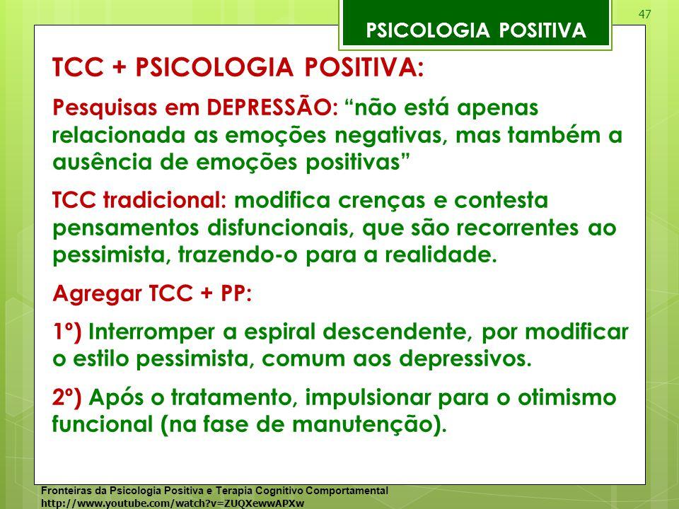 """47 PSICOLOGIA POSITIVA TCC + PSICOLOGIA POSITIVA: Pesquisas em DEPRESSÃO: """"não está apenas relacionada as emoções negativas, mas também a ausência de"""
