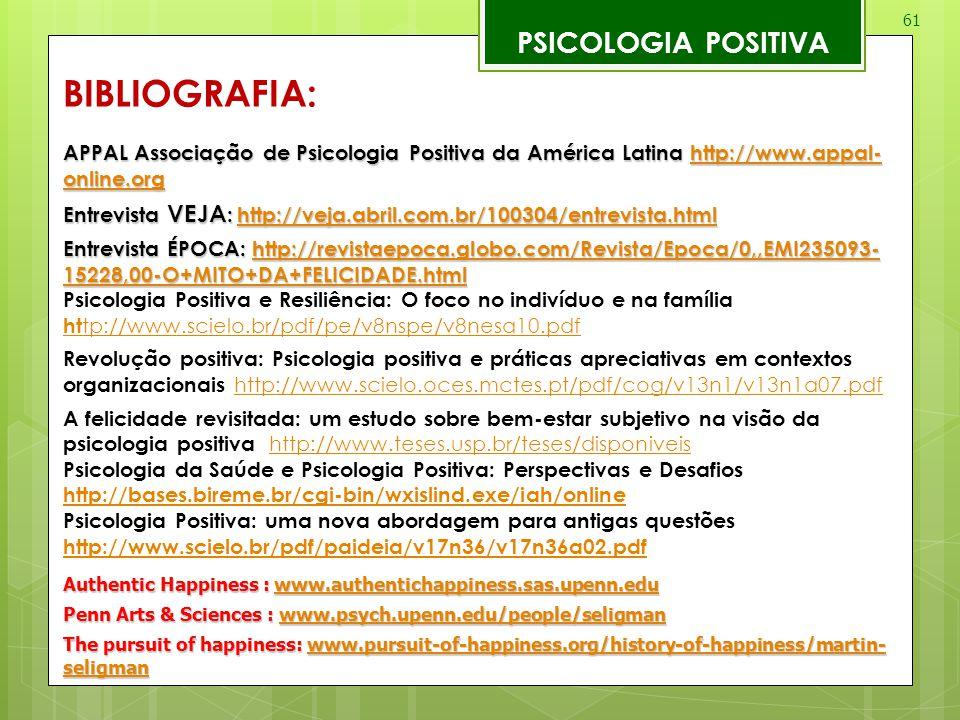 61 PSICOLOGIA POSITIVA APPAL Associação de Psicologia Positiva da América Latina http://www.appal- online.org http://www.appal- online.orghttp://www.a