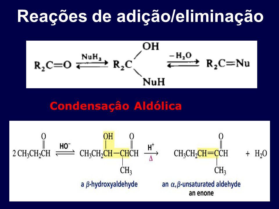 Reações de adição/eliminação Condensaçâo Aldólica