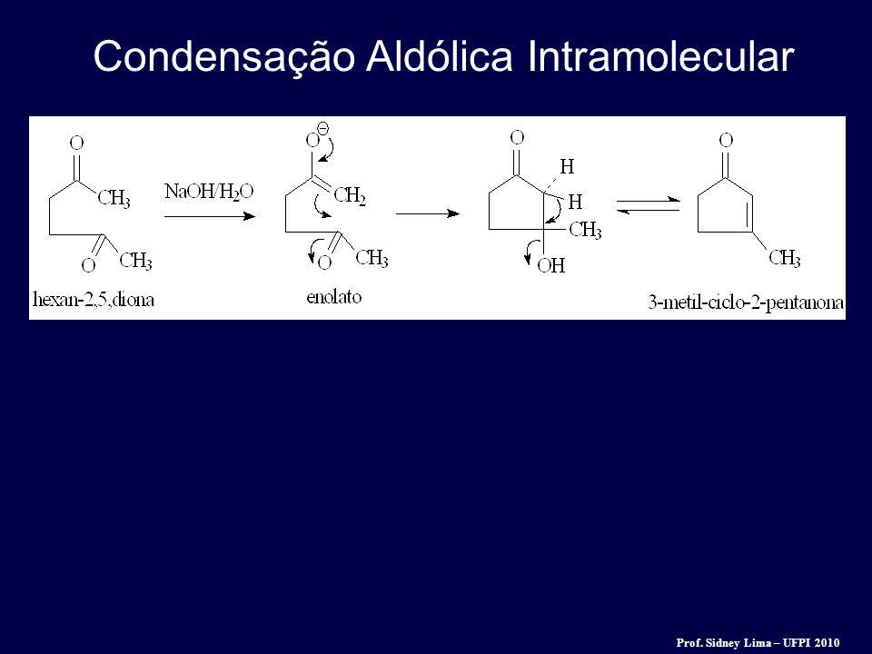 Condensação Aldólica Intramolecular Prof. Sidney Lima – UFPI 2010