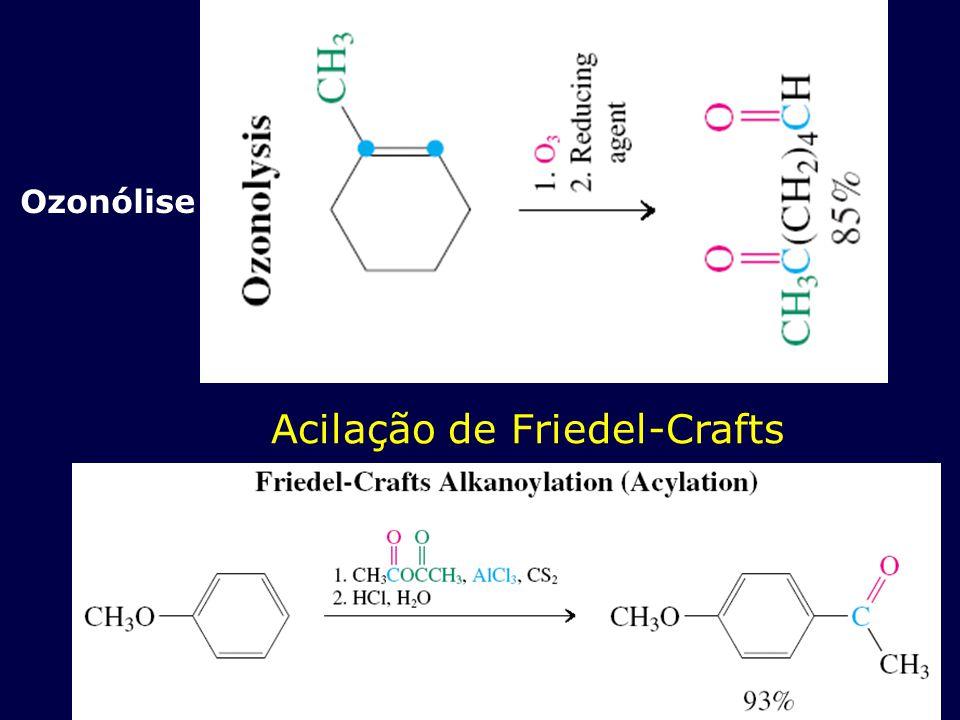 Ozonólise Acilação de Friedel-Crafts