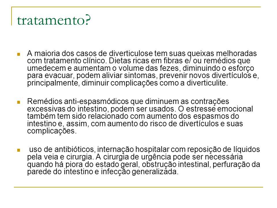 tratamento? A maioria dos casos de diverticulose tem suas queixas melhoradas com tratamento clínico. Dietas ricas em fibras e/ ou remédios que umedece