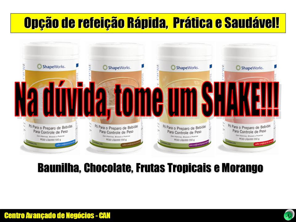 Baunilha, Chocolate, Frutas Tropicais e Morango Opção de refeição Rápida, Prática e Saudável!