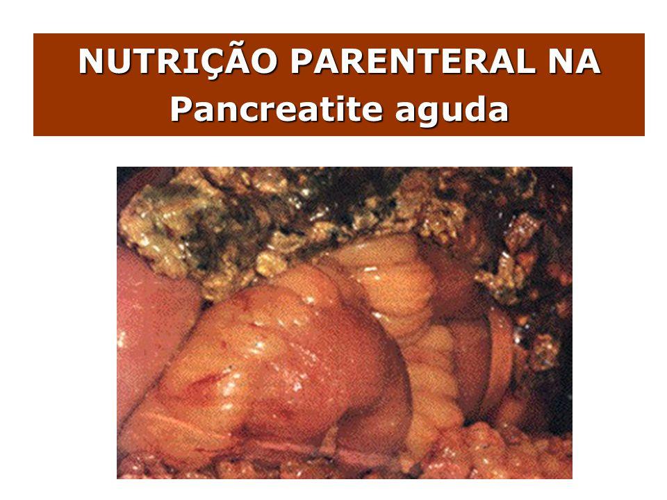 NUTRIÇÃO PARENTERAL NA Pancreatite aguda