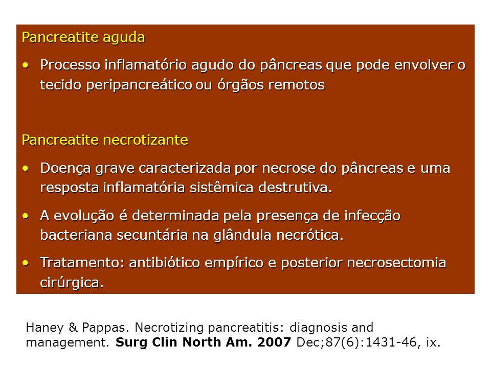 Pancreatite aguda Processo inflamatório agudo do pâncreas que pode envolver o tecido peripancreático ou órgãos remotosProcesso inflamatório agudo do p