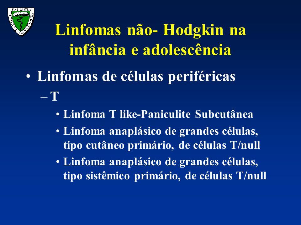 Linfomas de células periféricas –T Linfoma T like-Paniculite Subcutânea Linfoma anaplásico de grandes células, tipo cutâneo primário, de células T/nul