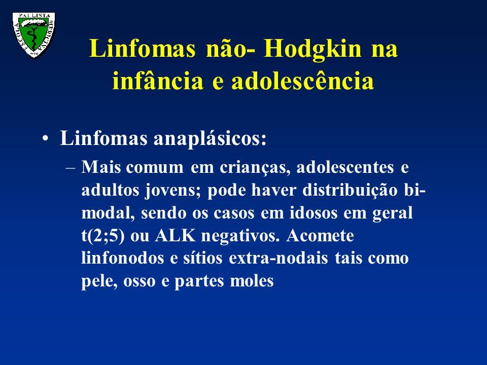 Linfomas anaplásicos: –Mais comum em crianças, adolescentes e adultos jovens; pode haver distribuição bi- modal, sendo os casos em idosos em geral t(2