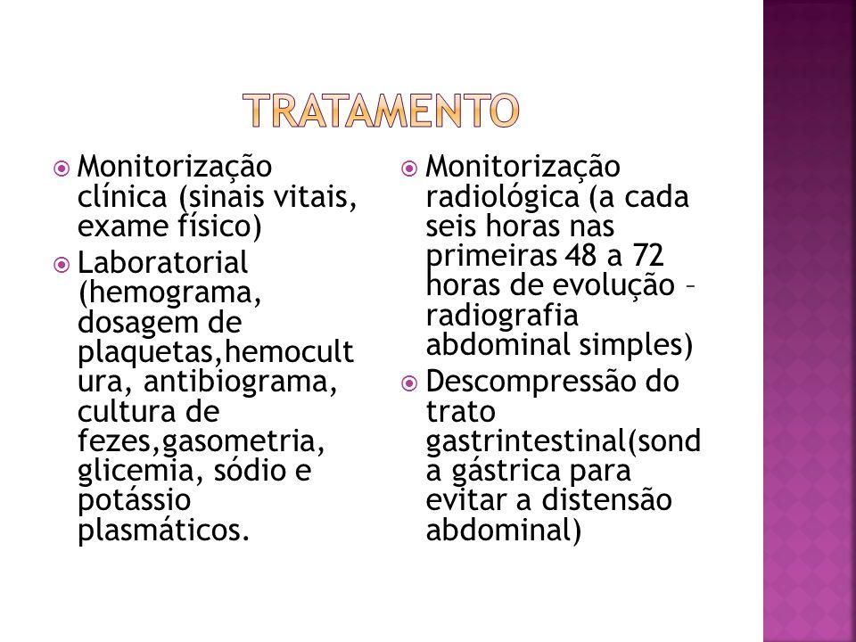  Monitorização clínica (sinais vitais, exame físico)  Laboratorial (hemograma, dosagem de plaquetas,hemocult ura, antibiograma, cultura de fezes,gas