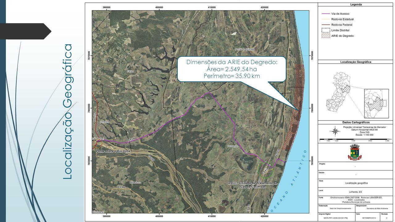 Localização Geográfica Dimensões da ARIE do Degredo: Área= 2.549,54 ha Perímetro= 35,90 km