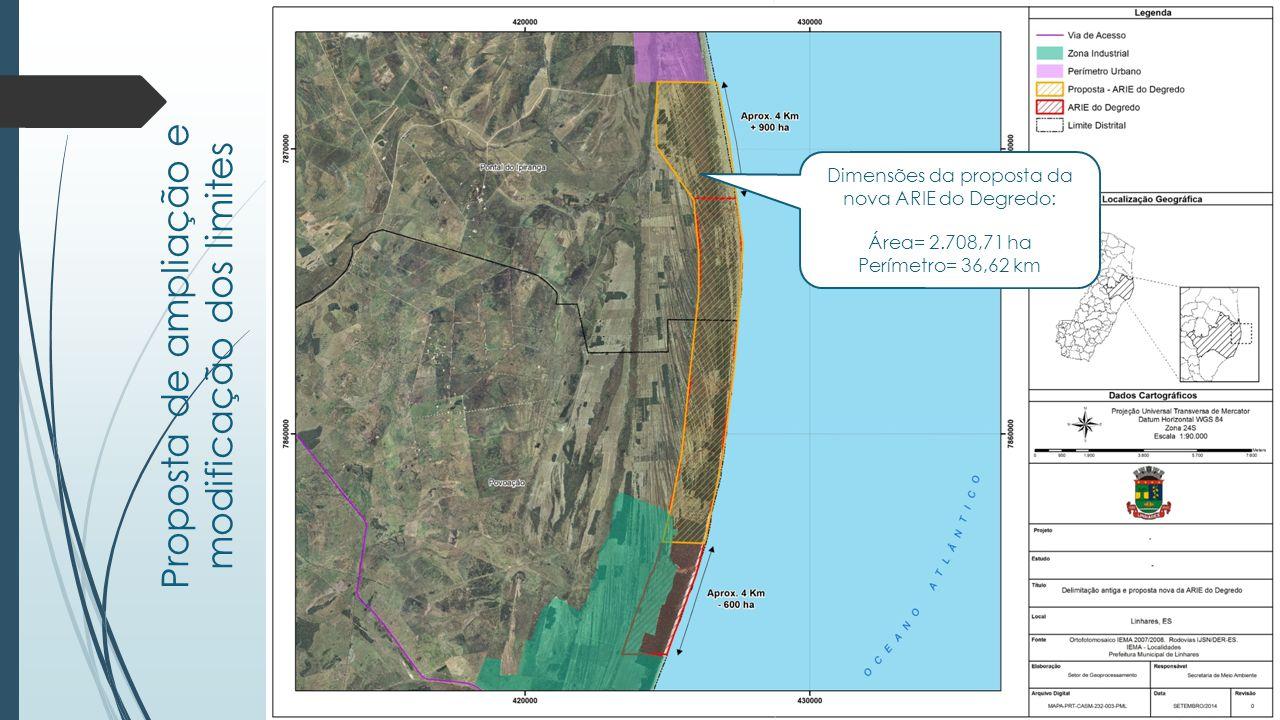 Proposta de ampliação e modificação dos limites Dimensões da proposta da nova ARIE do Degredo: Área= 2.708,71 ha Perímetro= 36,62 km