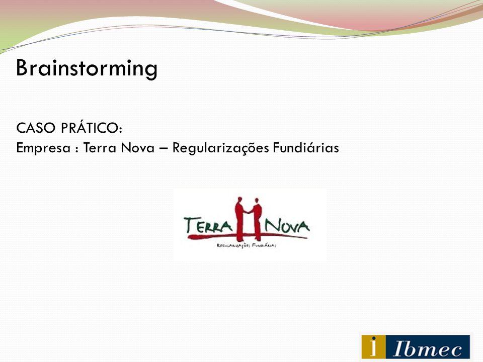 Brainstorming A Empresa: A Terra Nova é uma empresa especializada em regularização fundiária.