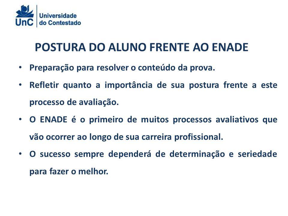 POSTURA DO ALUNO FRENTE AO ENADE Preparação para resolver o conteúdo da prova.