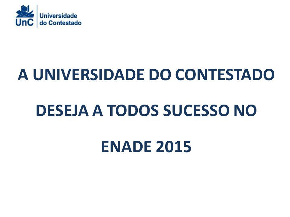 A UNIVERSIDADE DO CONTESTADO DESEJA A TODOS SUCESSO NO ENADE 2015