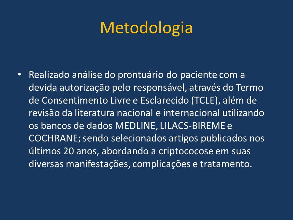 Metodologia Realizado análise do prontuário do paciente com a devida autorização pelo responsável, através do Termo de Consentimento Livre e Esclareci