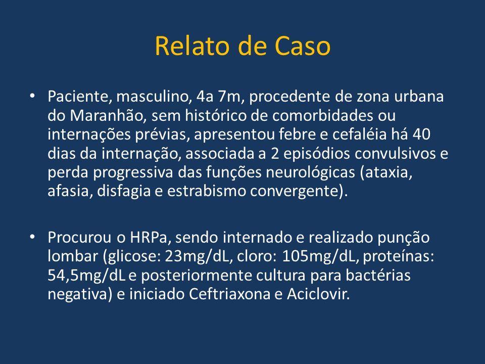 Relato de Caso Paciente, masculino, 4a 7m, procedente de zona urbana do Maranhão, sem histórico de comorbidades ou internações prévias, apresentou feb