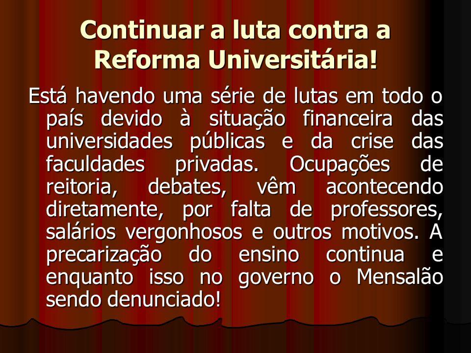 Continuar a luta contra a Reforma Universitária! Está havendo uma série de lutas em todo o país devido à situação financeira das universidades pública
