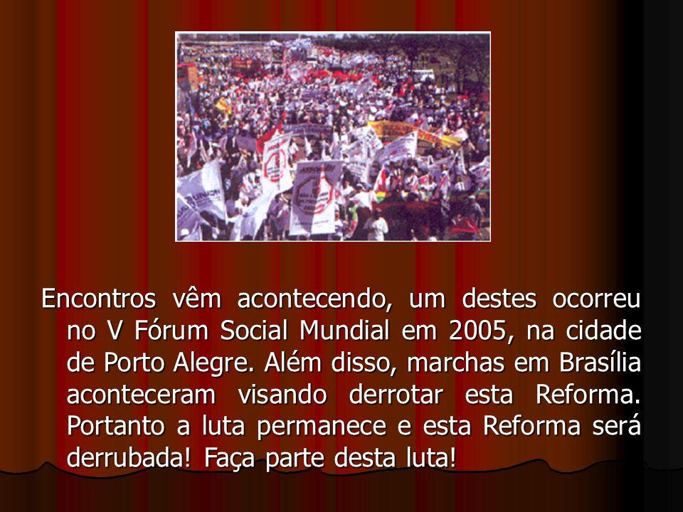 Encontros vêm acontecendo, um destes ocorreu no V Fórum Social Mundial em 2005, na cidade de Porto Alegre. Além disso, marchas em Brasília aconteceram
