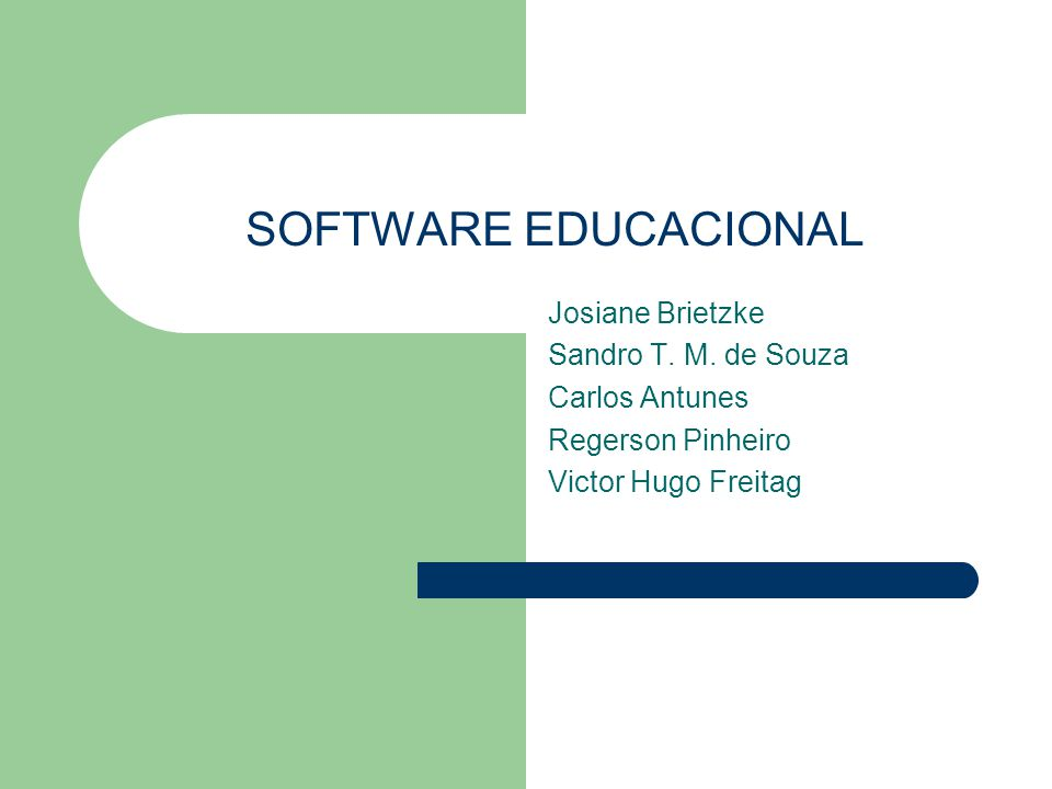 SOFTWARE EDUCACIONAL Josiane Brietzke Sandro T. M.