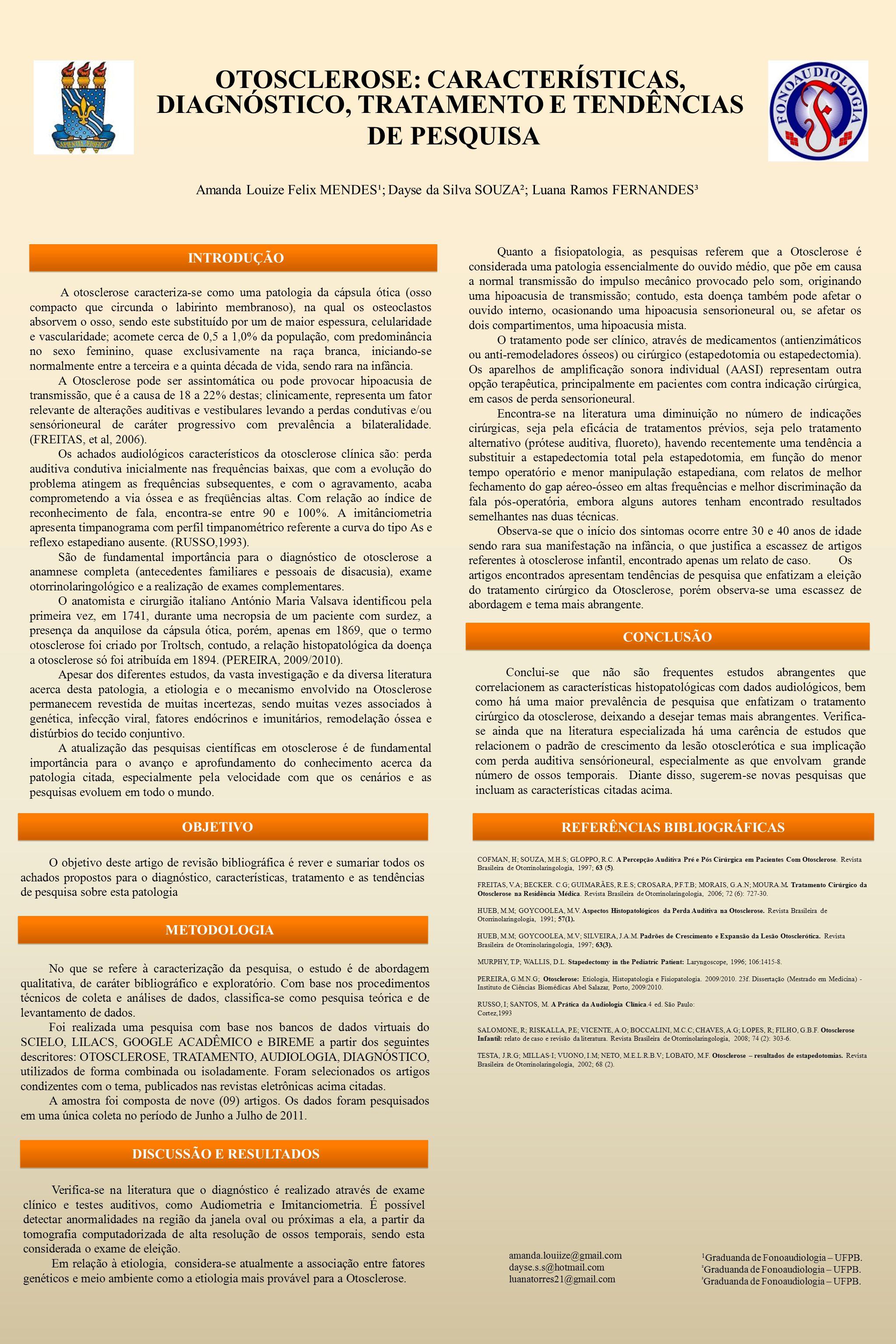 OTOSCLEROSE: CARACTERÍSTICAS, DIAGNÓSTICO, TRATAMENTO E TENDÊNCIAS DE PESQUISA No que se refere à caracterização da pesquisa, o estudo é de abordagem