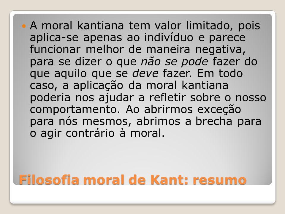 Filosofia moral de Kant: resumo A moral kantiana tem valor limitado, pois aplica-se apenas ao indivíduo e parece funcionar melhor de maneira negativa,