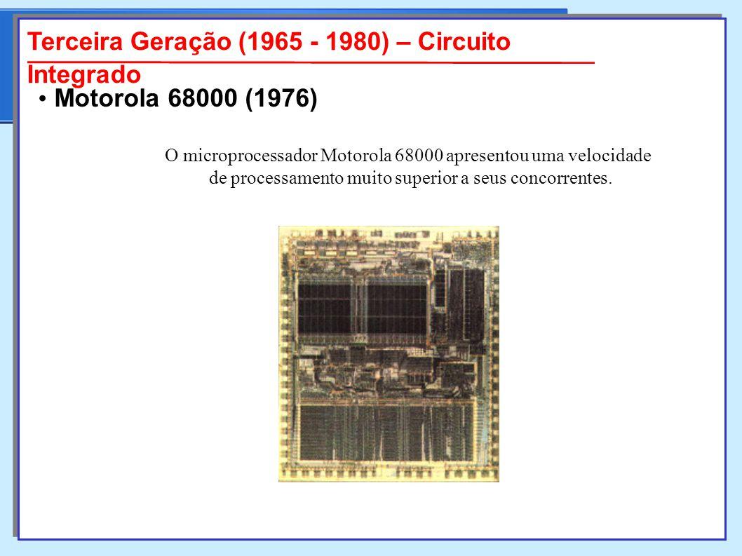 O microprocessador Motorola 68000 apresentou uma velocidade de processamento muito superior a seus concorrentes.