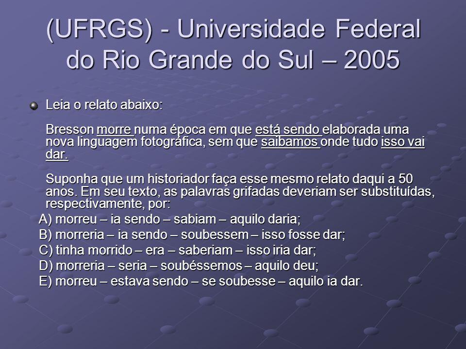 (UFRGS) - Universidade Federal do Rio Grande do Sul – 2005 Leia o relato abaixo: Bresson morre numa época em que está sendo elaborada uma nova linguagem fotográfica, sem que saibamos onde tudo isso vai dar.