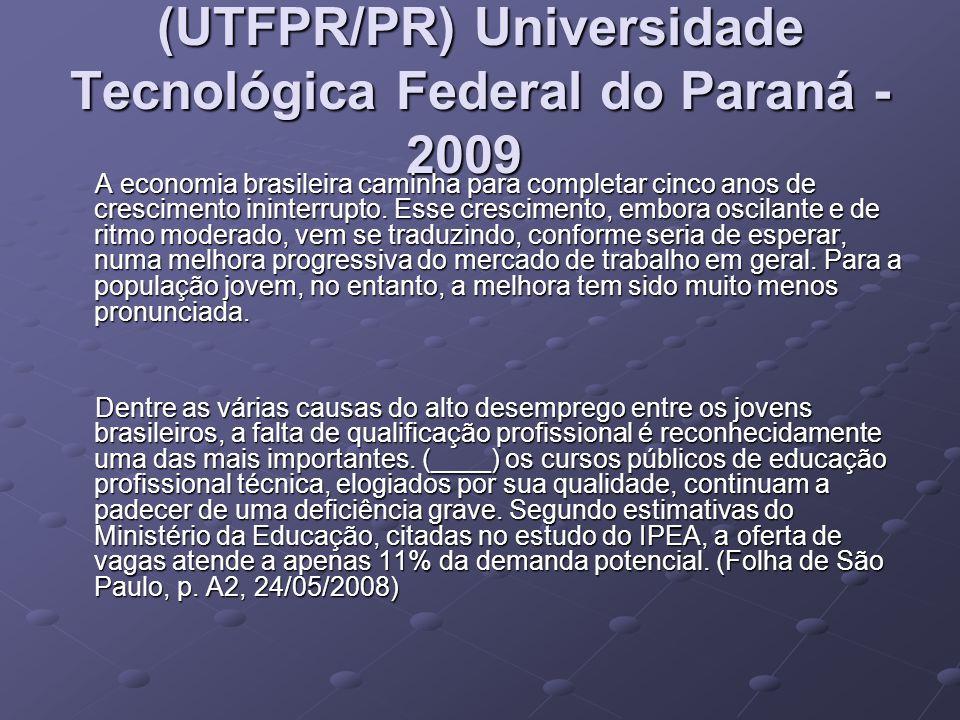 (UTFPR/PR) Universidade Tecnológica Federal do Paraná - 2009 (UTFPR/PR) Universidade Tecnológica Federal do Paraná - 2009 A economia brasileira caminha para completar cinco anos de crescimento ininterrupto.