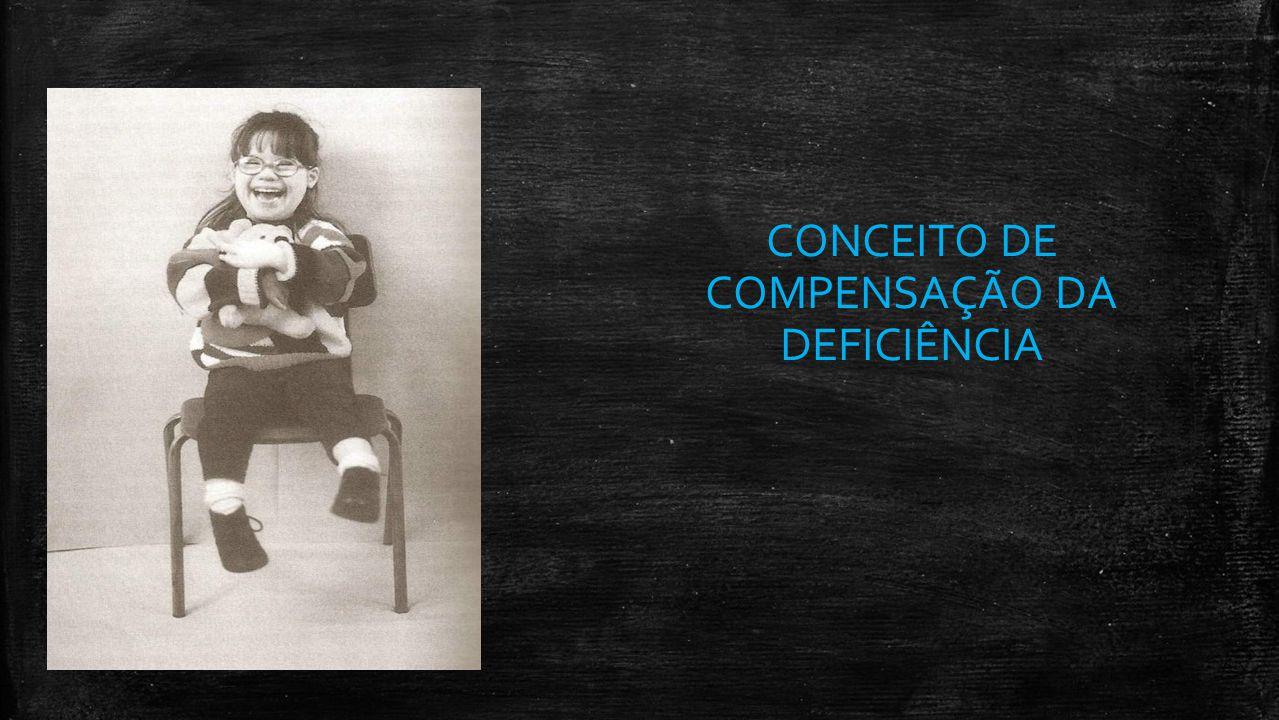 CONCEITO DE COMPENSAÇÃO DA DEFICIÊNCIA