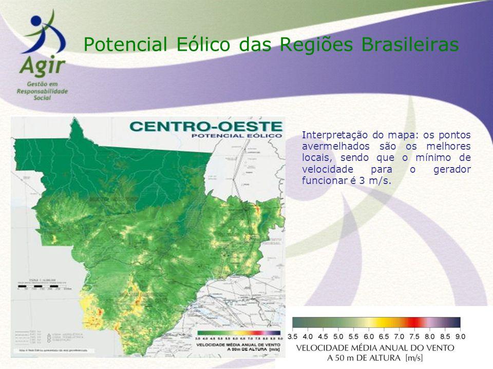Potencial Eólico das Regiões Brasileiras Interpretação do mapa: os pontos avermelhados são os melhores locais, sendo que o mínimo de velocidade para o