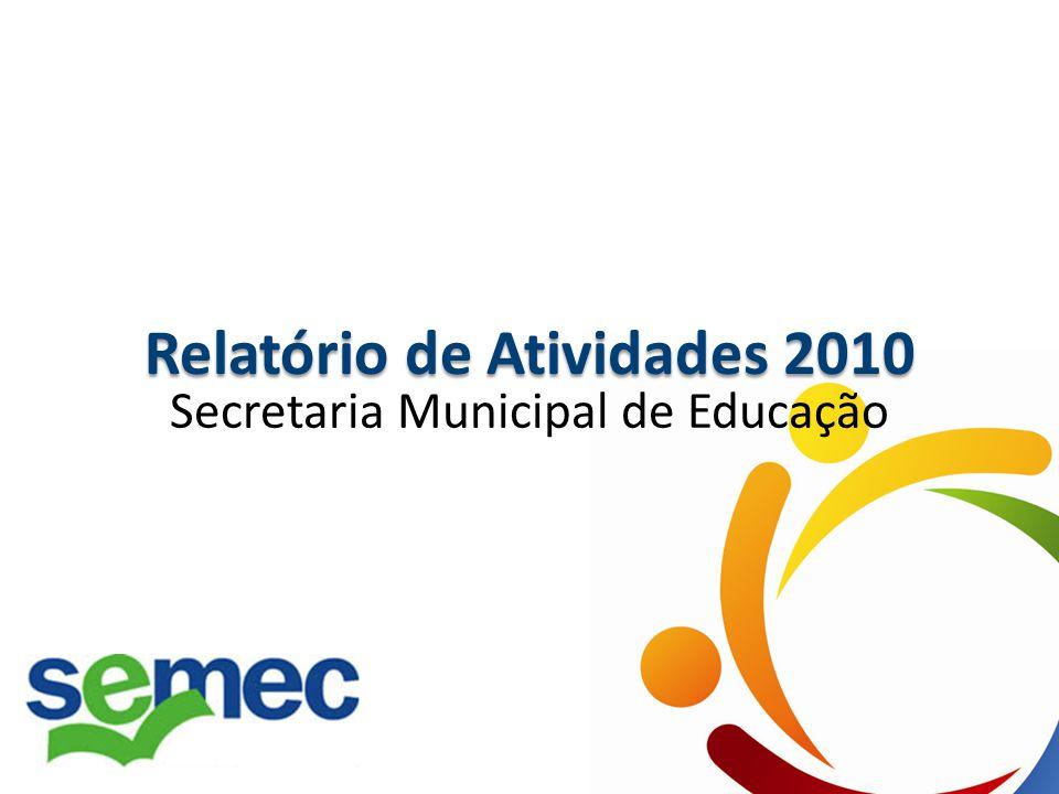 Relatório de Atividades 2010 Secretaria Municipal de Educação