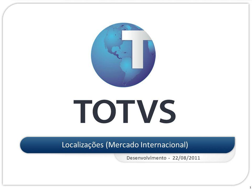 1 Localizações (Mercado Internacional) Desenvolvimento - 22/08/2011