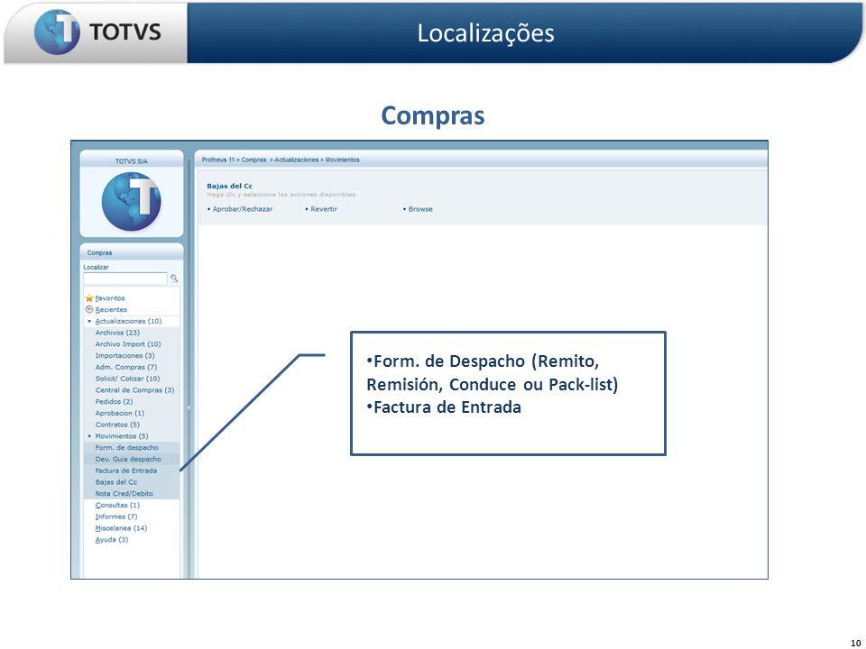 Compras Localizações 10 Form. de Despacho (Remito, Remisión, Conduce ou Pack-list) Factura de Entrada
