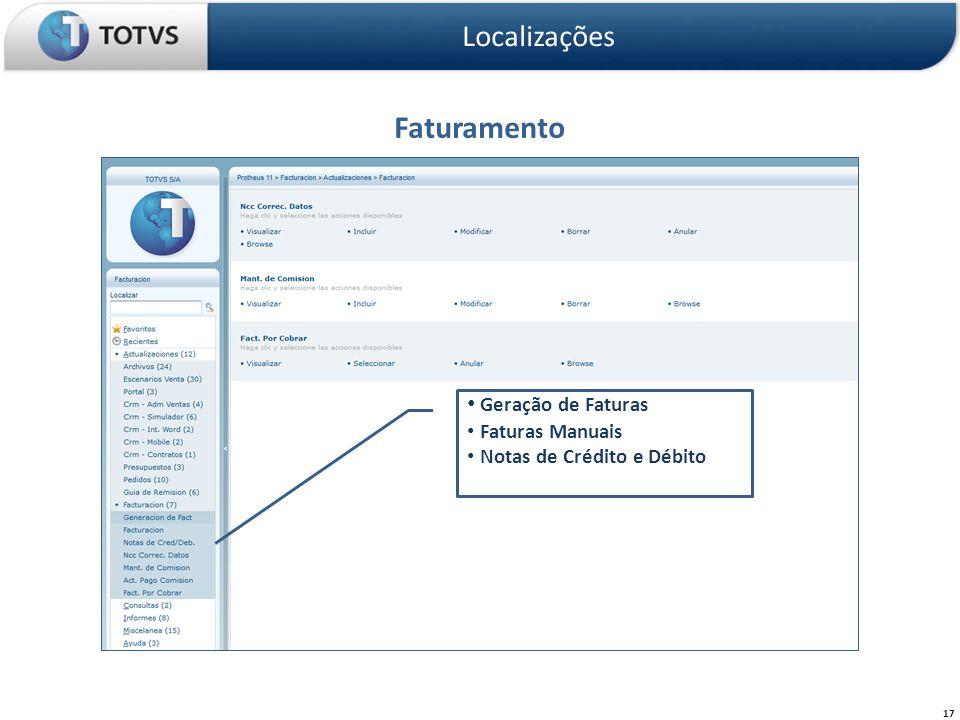 Faturamento Localizações 17 Geração de Faturas Faturas Manuais Notas de Crédito e Débito