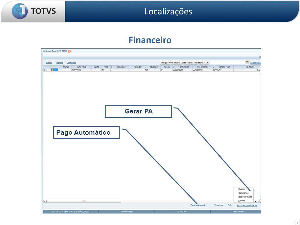Financeiro Localizações 32 Pago Automático Gerar PA
