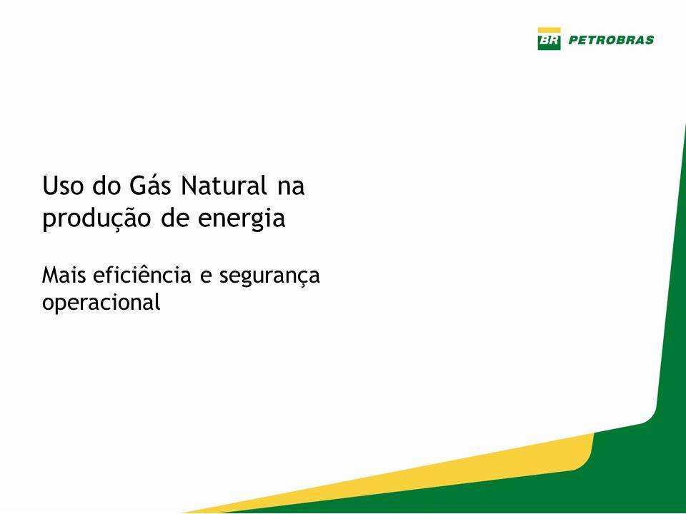Uso do Gás Natural na produção de energia Mais eficiência e segurança operacional