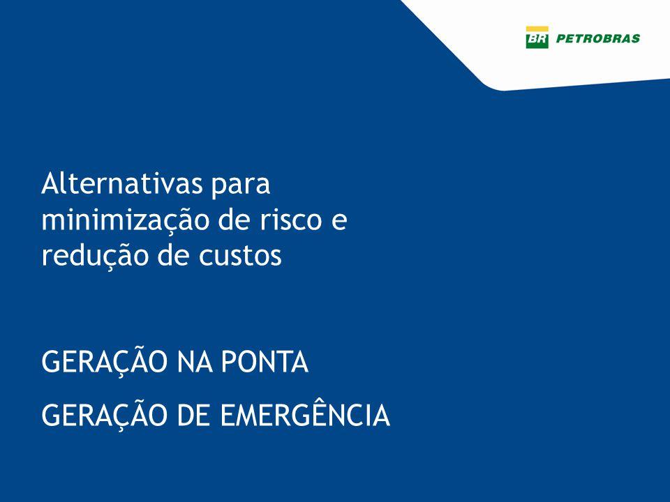 Alternativas para minimização de risco e redução de custos GERAÇÃO NA PONTA GERAÇÃO DE EMERGÊNCIA