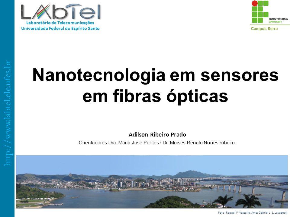 http://www.labtel.ele.ufes.br Laboratório de Telecomunicações Universidade Federal do Espírito Santo Adilson Ribeiro Prado Orientadores:Dra. Maria Jos