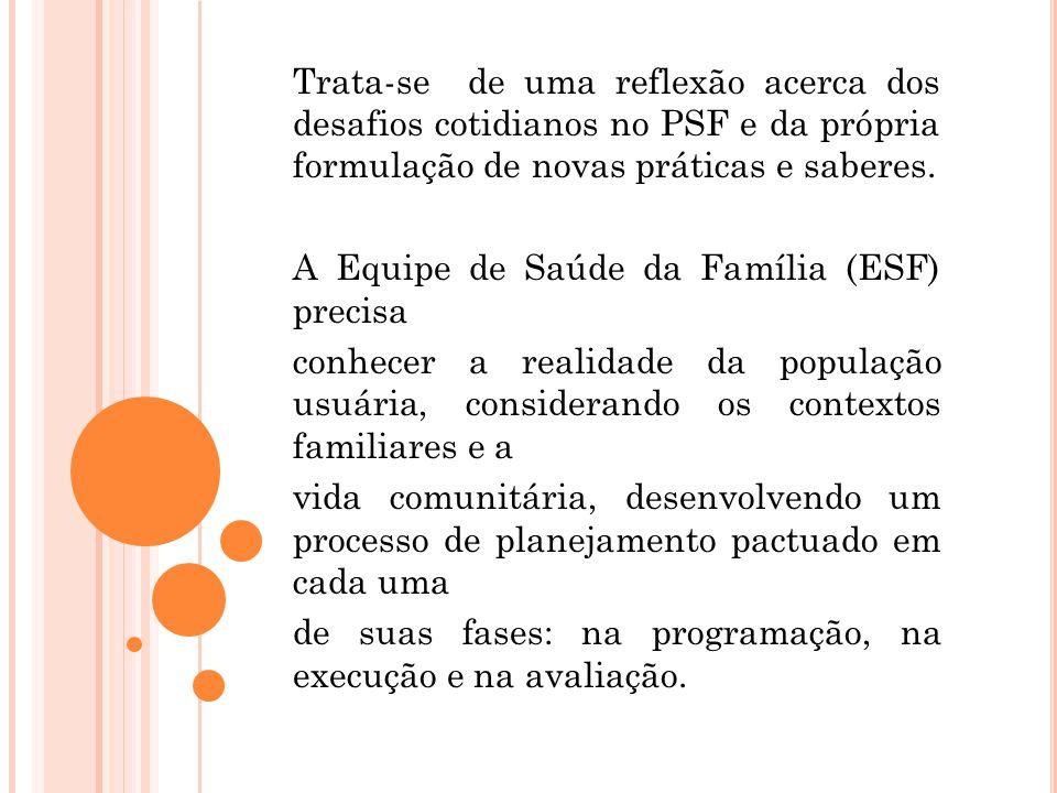 Em Campina Grande, o Programa Saúde da Família foi implantado, juntamente com mais 13 municípios, de forma pioneira no Brasil, em 1994.