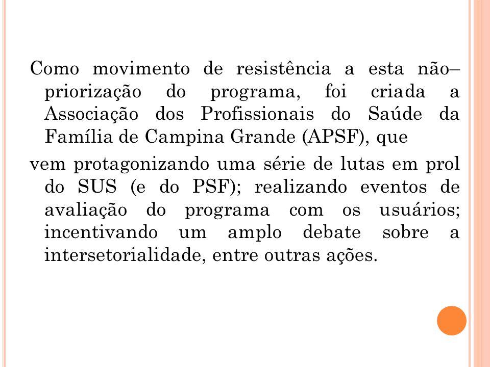 Assim, em 2002, após sete anos de lutas e mobilizações, foi realizado um Processo Seletivo Simplificado para assistentes sociais no PSF de Campina Grande.