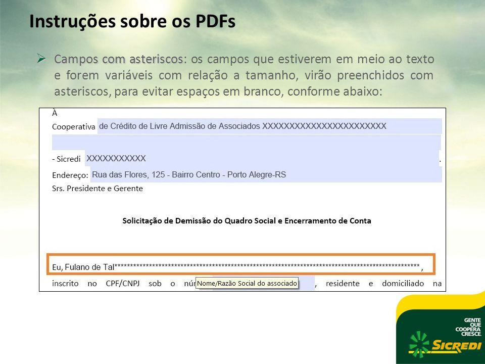 Instruções sobre os PDFs  Campos com asteriscos  Campos com asteriscos: os campos que estiverem em meio ao texto e forem variáveis com relação a tamanho, virão preenchidos com asteriscos, para evitar espaços em branco, conforme abaixo: