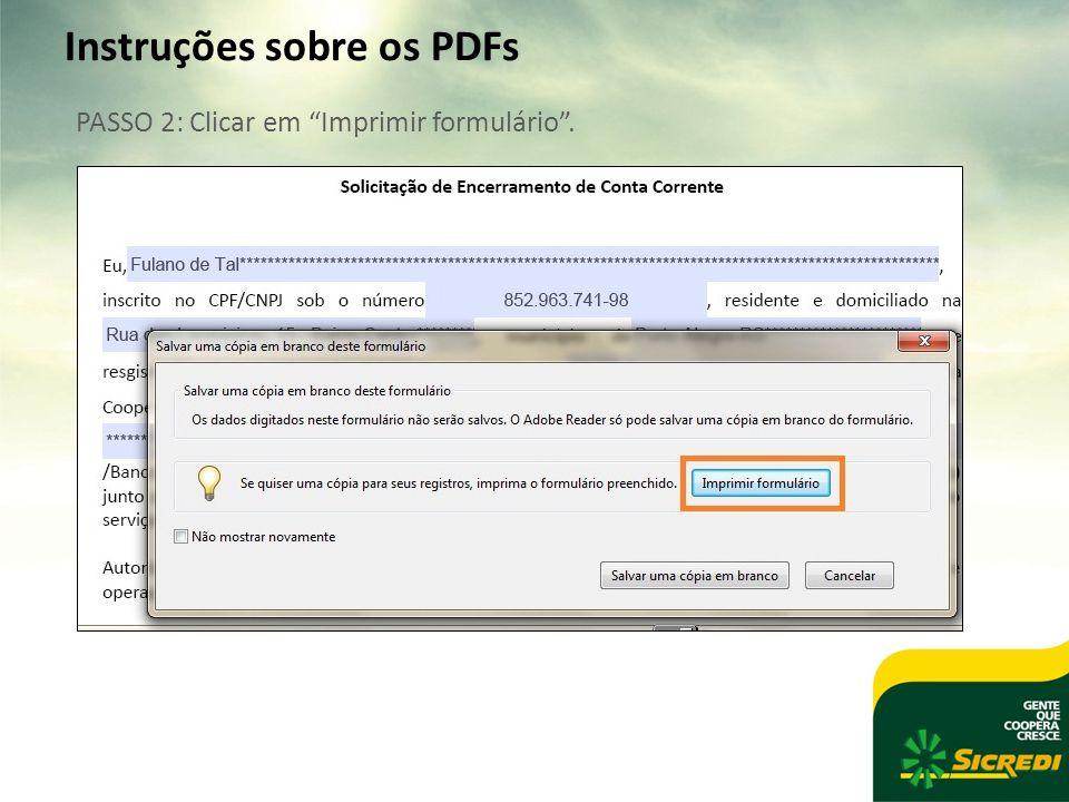 Instruções sobre os PDFs PASSO 2: Clicar em Imprimir formulário .
