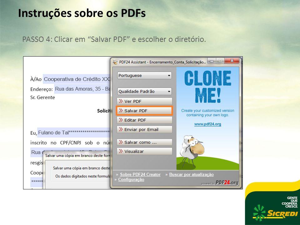 Instruções sobre os PDFs PASSO 4: Clicar em Salvar PDF e escolher o diretório.
