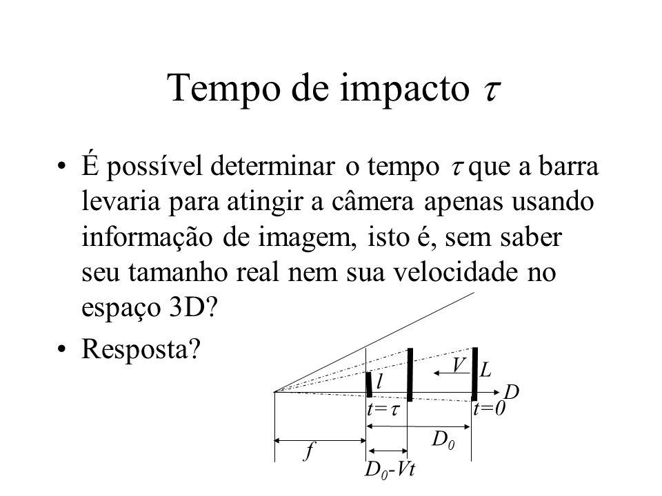 Tempo de impacto  É possível determinar o tempo  que a barra levaria para atingir a câmera apenas usando informação de imagem, isto é, sem saber seu