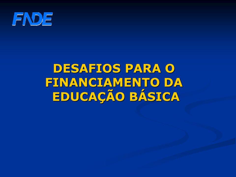 DESAFIOS PARA O FINANCIAMENTO DA EDUCAÇÃO BÁSICA