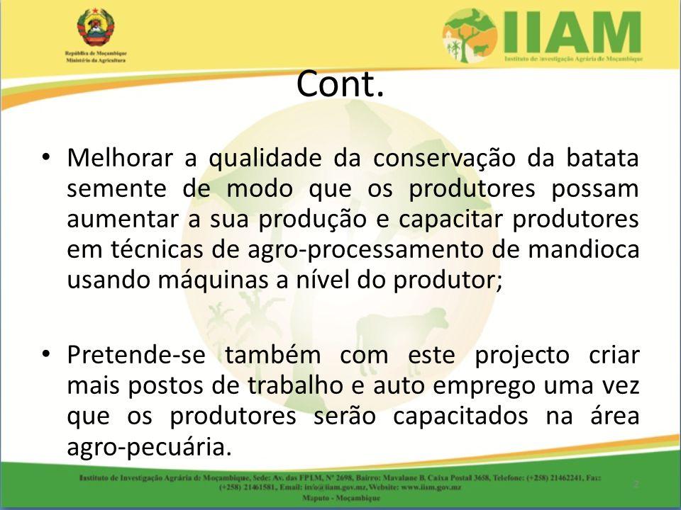 Cont. Melhorar a qualidade da conservação da batata semente de modo que os produtores possam aumentar a sua produção e capacitar produtores em técnica