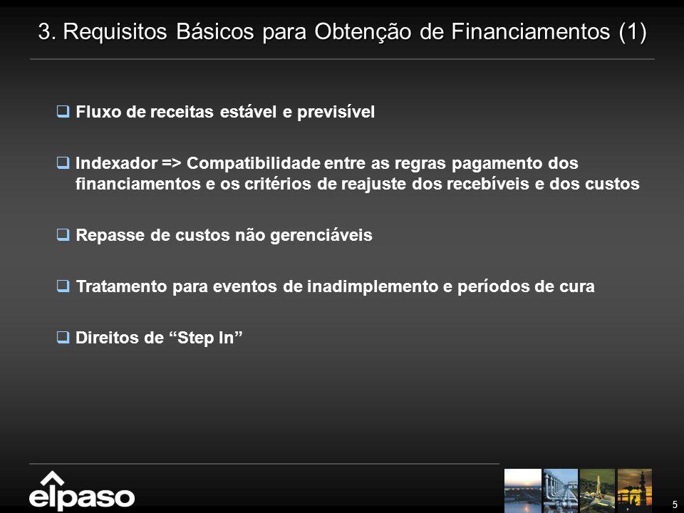 5 3. Requisitos Básicos para Obtenção de Financiamentos (1)  Fluxo de receitas estável e previsível  Indexador => Compatibilidade entre as regras pa