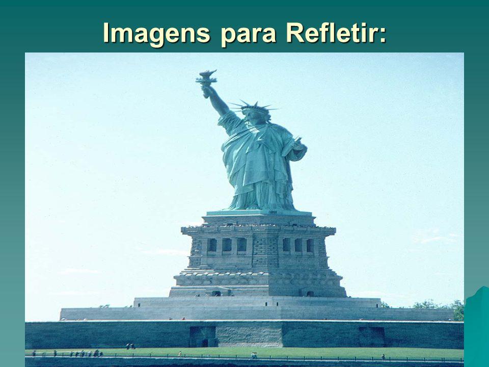 Imagens para Refletir: